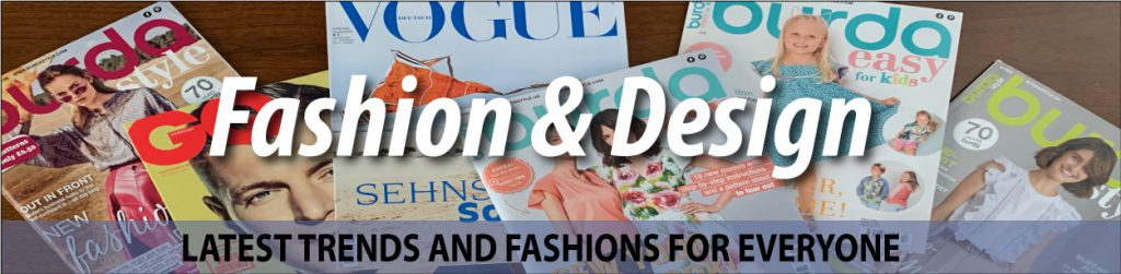 Fashion and Design - Latest Trends And Fashions For Everyone